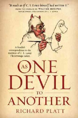 As One Devil to Another: A Fiendish Correspondence in the Tradition of C.S. Lewis's The Screwtape Letters (Paperback)