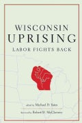 Wisconsin Uprising: Labor Fights Back (Paperback)