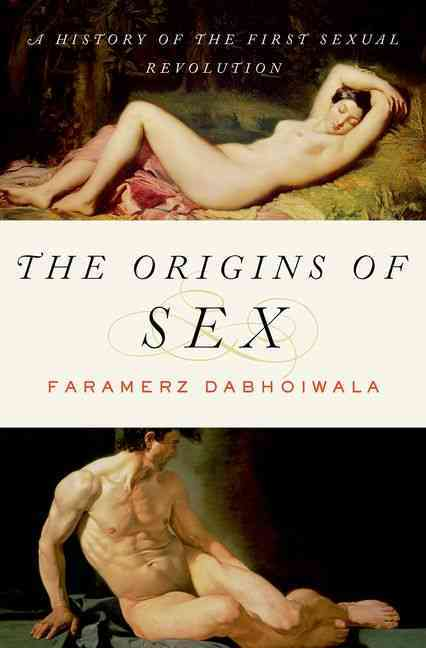 The Origins of Sex: A History of the First Sexual Revolution (Hardcover)