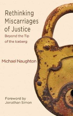 Rethinking Miscarriages of Justice: Beyond the Tip of the Iceberg (Paperback)