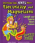 Shockingly Silly Jokes About Electricity and Magnetism: Laugh and Learn About Science (Hardcover)