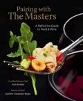 Pairing with the Masters: A Definitive Guide to Food and Wine (Hardcover)