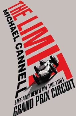 The Limit: Life and Death on the 1961 Grand Prix Circuit (Hardcover)