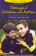 Siblings of Children With Autism: A Guide for Families (Paperback)