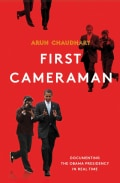 First Cameraman: Documenting the Obama Presidency in Real Time (Hardcover)