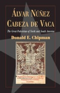 Alvar Nunez Cabeza De Vaca: The Great Pedestrian of North and South America (Paperback)