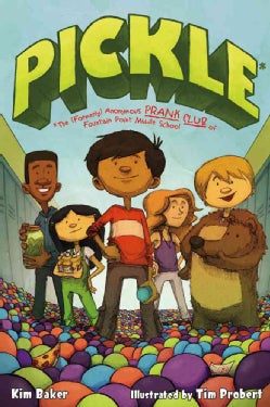Pickle: The (Formerly) Anonymous Prank Club of Fountain Point Middle School (Hardcover)