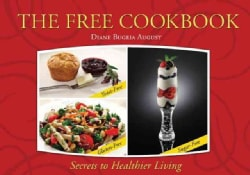 The Free Cookbook: Yeast-Free, Gluten-Free, Sugar-Free Secrets to Healthier Living (Paperback)