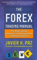 The Forex Trading Manual: The Rules-Based Approach to Making Money Trading Currencies (Hardcover)