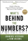 What's Behind the Numbers?: A Guide to Exposing Financial Chicanery and Avoiding Huge Losses in Your Portfolio (Hardcover)