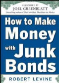 How to Make Money With Junk Bonds (Hardcover)