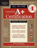CompTIA A+ Certification All-in-One Exam Guide: (Exams 220-801 & 220-802)