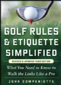 Golf Rules & Etiquette Simplified: What You Need to Know to Walk the Links Like a Pro (Paperback)