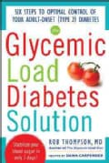 Glycemic-Load Diabetes Solution: Six Steps to Optimal Control of Your Adult-Onset (Type 2) Diabetes (Paperback)