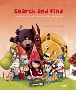 Search and Find: Fairy Tales as Children Have Never Seen Them Before! (Board book)