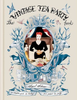 The Vintage Tea Party Book (Hardcover)