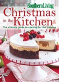 Southern Living Christmas in the Kitchen: The Ultimate Guide to Cooking for the Holidays (Paperback)