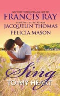 Sing to My Heart: Then Sings My Soul / Make a Joyful Noise / Heart Songs (Paperback)