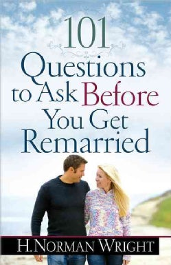 101 Questions to Ask Before You Get Remarried (Paperback)