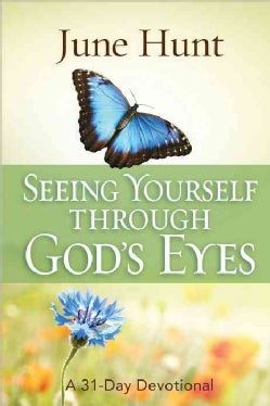 Seeing Yourself Through God's Eyes: A 31-Day Devotional (Hardcover)