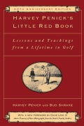 Harvey Penick's Little Red Book: Lessons and Teachings from a Lifetime in Golf (Hardcover)