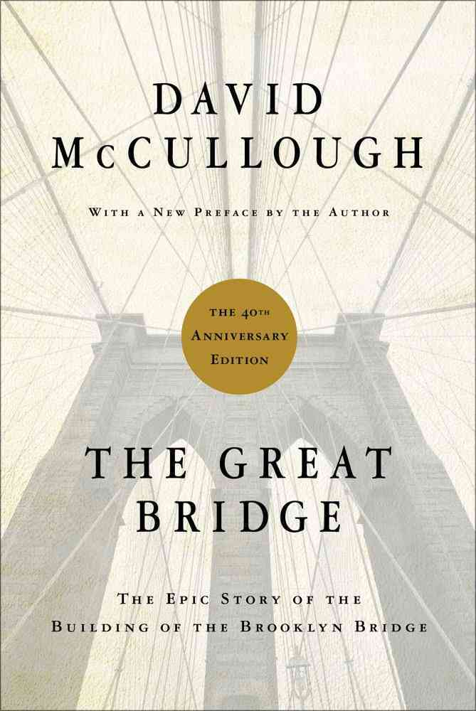 The Great Bridge: The Epic Story of the Building of the Brooklyn Bridge (Hardcover)