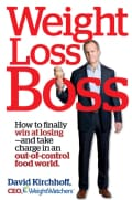 Weight Loss Boss: How to Finally Win at Losing - and Take Charge in an Out-of-Control Food World (Hardcover)