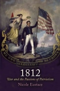 1812: War and the Passions of Patriotism (Hardcover)