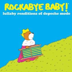 Various - Rockabye Baby! Lullaby Renditions Of Depeche Mode