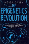 The Epigenetics Revolution: How Modern Biology Is Rewriting Our Understanding of Genetics, Disease, and Inheritance (Hardcover)