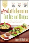 More Anti-Inflammation Diet Tips and Recipes: Protect Yourself from Heart Disease, Arthritis, Diabetes, Allerg... (Spiral bound)