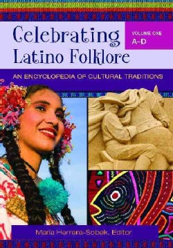 Celebrating Latino Folklore: An Encyclopedia of Cultural Traditions (Hardcover)