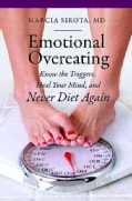 Emotional Overeating: Know the Triggers, Heal Your Mind, and Never Diet Again (Hardcover)