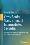 Cross-Border Transactions of Intermediated Securities: A Comparative Analysis in Substantive Law and Private Inte... (Hardcover)