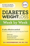 Diabetes Weight Loss: Week by Week: a Safe, Effective Method for Losing Weight and Improving Your Health (Paperback)