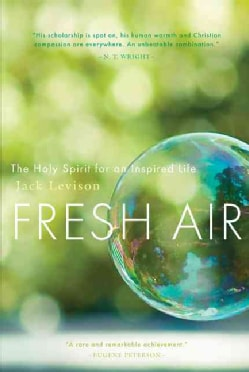 Fresh Air: The Holy Spirit for an Inspired Life (Paperback)