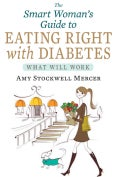 The Smart Woman's Guide to Eating Right with Diabetes: What Will Work (Paperback)