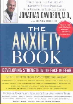 The Anxiety Book: Developing Strength in the Face of Fear (Paperback)