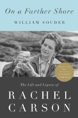 On a Farther Shore: The Life and Legacy of Rachel Carson (Hardcover)