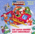 The Super Friends Save Christmas / Race to the North Pole! (Paperback)
