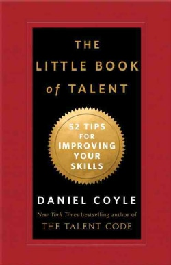 The Little Book of Talent: 52 Tips for Improving Your Skills (Hardcover)