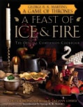 A Feast of Ice and Fire: The Official Companion Cookbook (Hardcover)