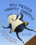 Who Pushed Humpty Dumpty?: And Other Notorious Nursery Tale Mysteries (Hardcover)
