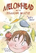 Melonhead and the Vegalicious Disaster (Hardcover)