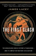The First Clash: The Miraculous Greek Victory at Marathon and Its Impact on Western Civilization (Paperback)