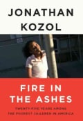 Fire in the Ashes: Twenty-five Years Among the Poorest Children in America (Hardcover)