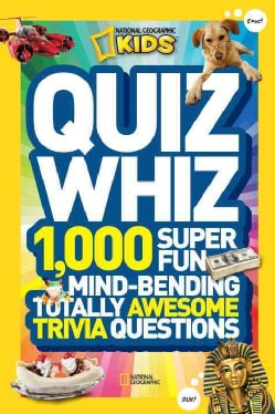 National Geographic Kids Quiz Whiz: 1,000 Super Fun, Mind-Bending, Totally Awesome Trivia Questions (Paperback)