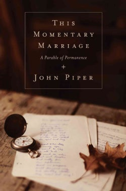 This Momentary Marriage: A Parable of Permanence (Paperback)