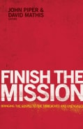 Finish the Mission: Bringing the Gospel to the Unreached and Unengaged (Paperback)