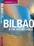 Cadogan Guides Bilbao & the Basque Lands: The Main Street is a River, and it is one of the Most Delightful Centre... (Paperback)